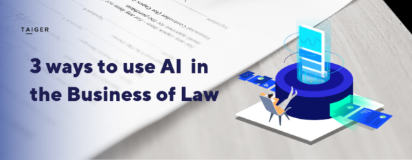 3 Ways Smart Lawyers Today Use Artificial Intelligence In The Business Of Law